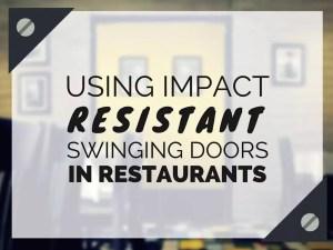 Impact resistant swinging doors