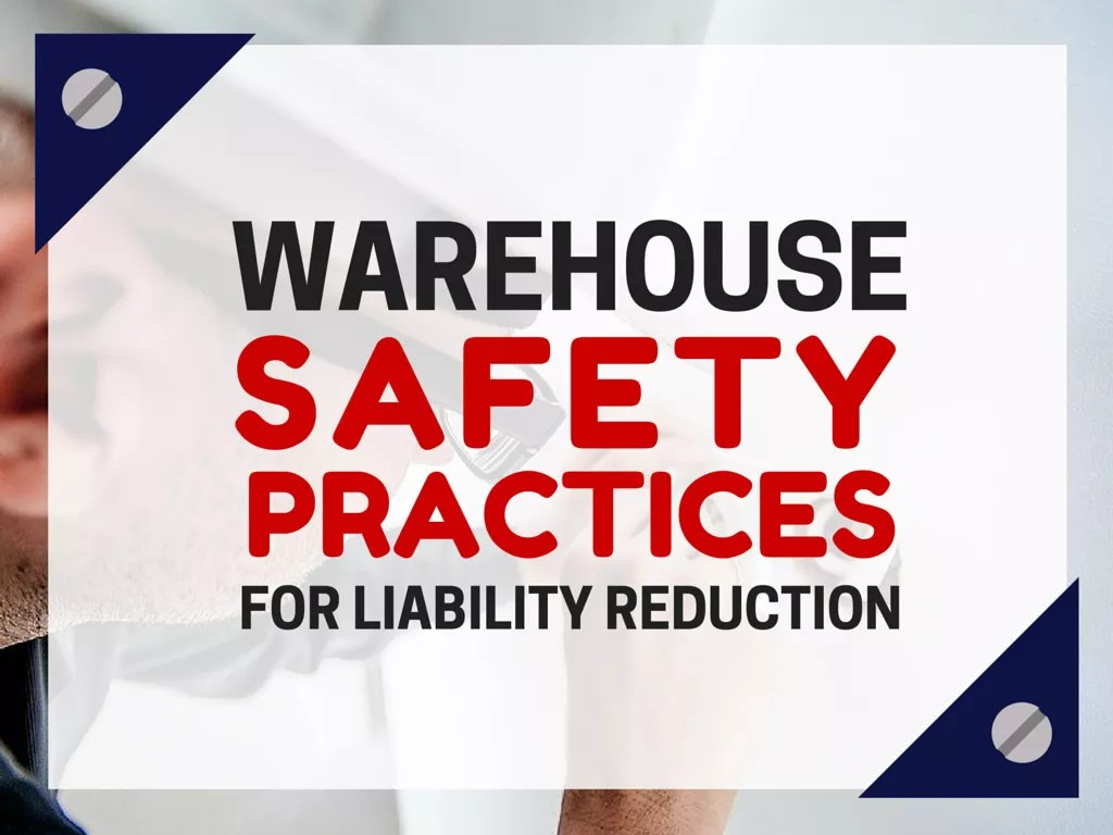 Warehouse Safety Practices For Liability Reduction