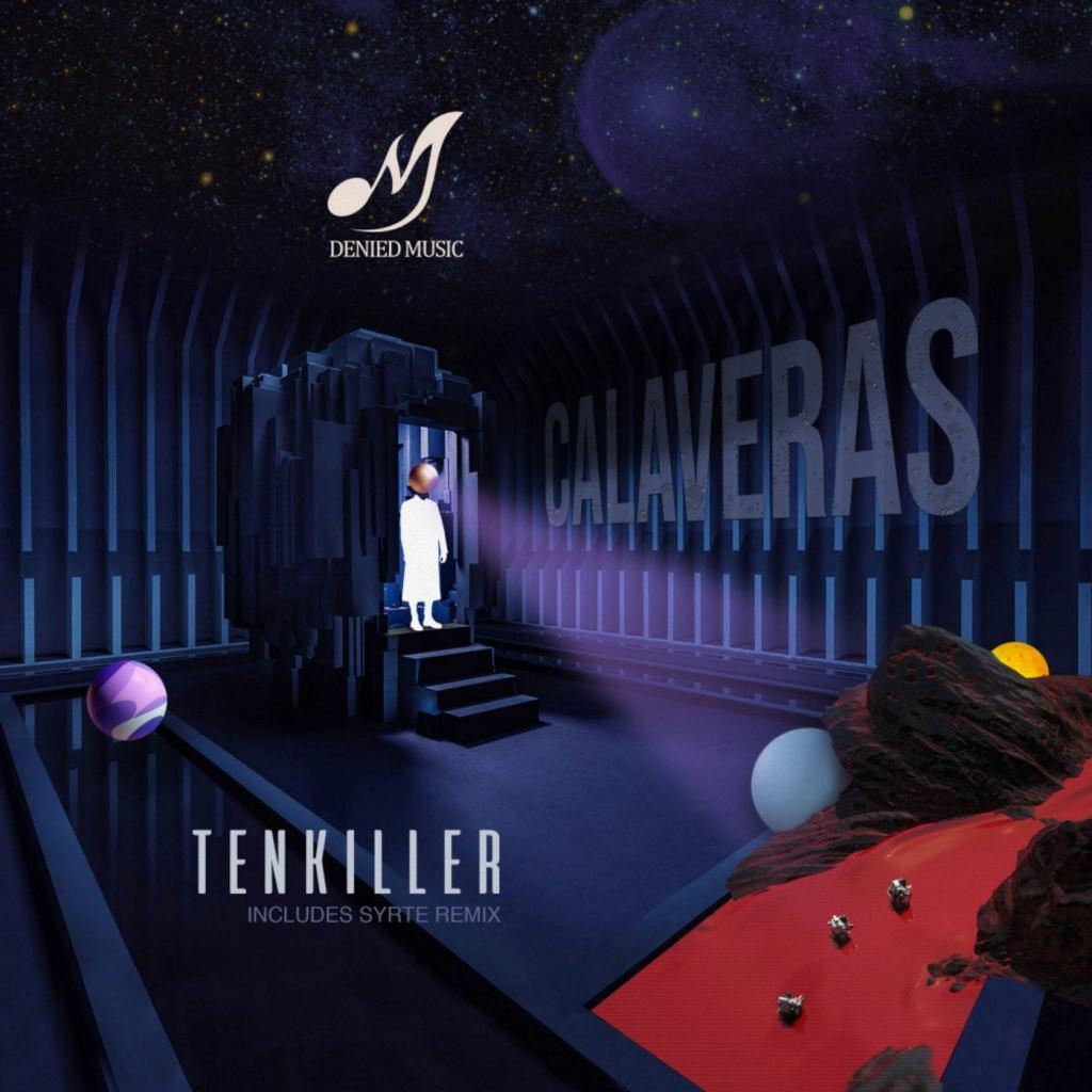 Calaveras – Tenkiller (Syrte Remix)