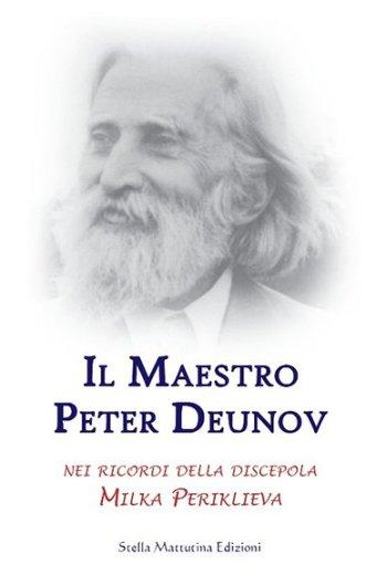 Peter Deunov viene raccontato dalla sua discepola Milka, un libro di spiritualità ed esoterismo