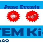 Sensational June Chicago STEM Experiences