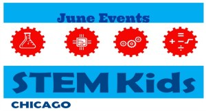 June STEM activities Chicago