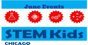 Kick off Summer with Chicago STEM Adventures for June