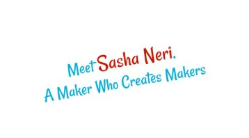 Sasha Neri, Chicago Maker