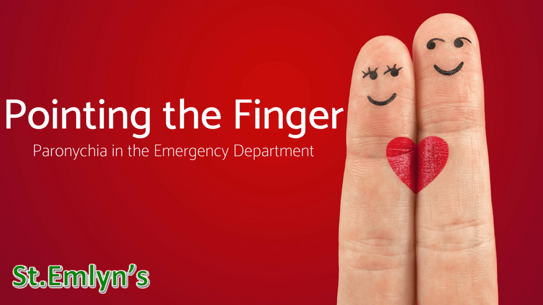 Pointing the Finger - Paronychia in the Emergency Department
