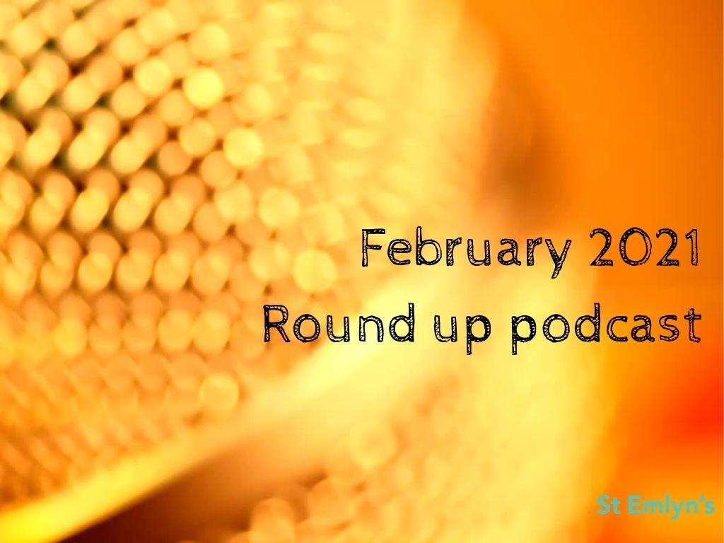 February 2021 podcast