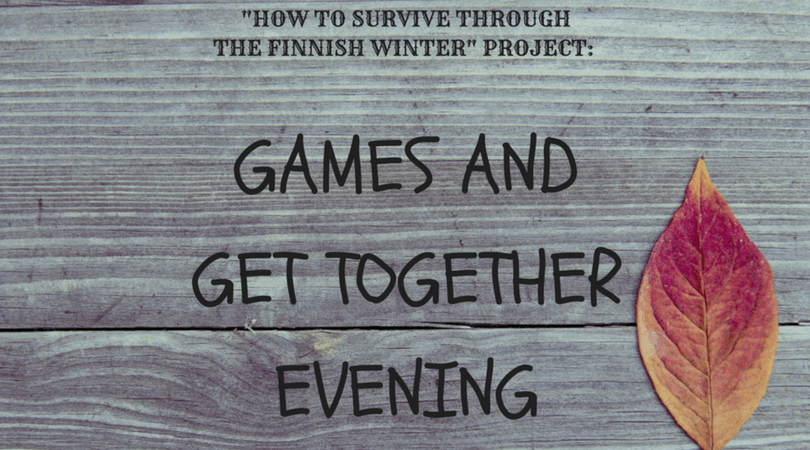 Games and get together evening!