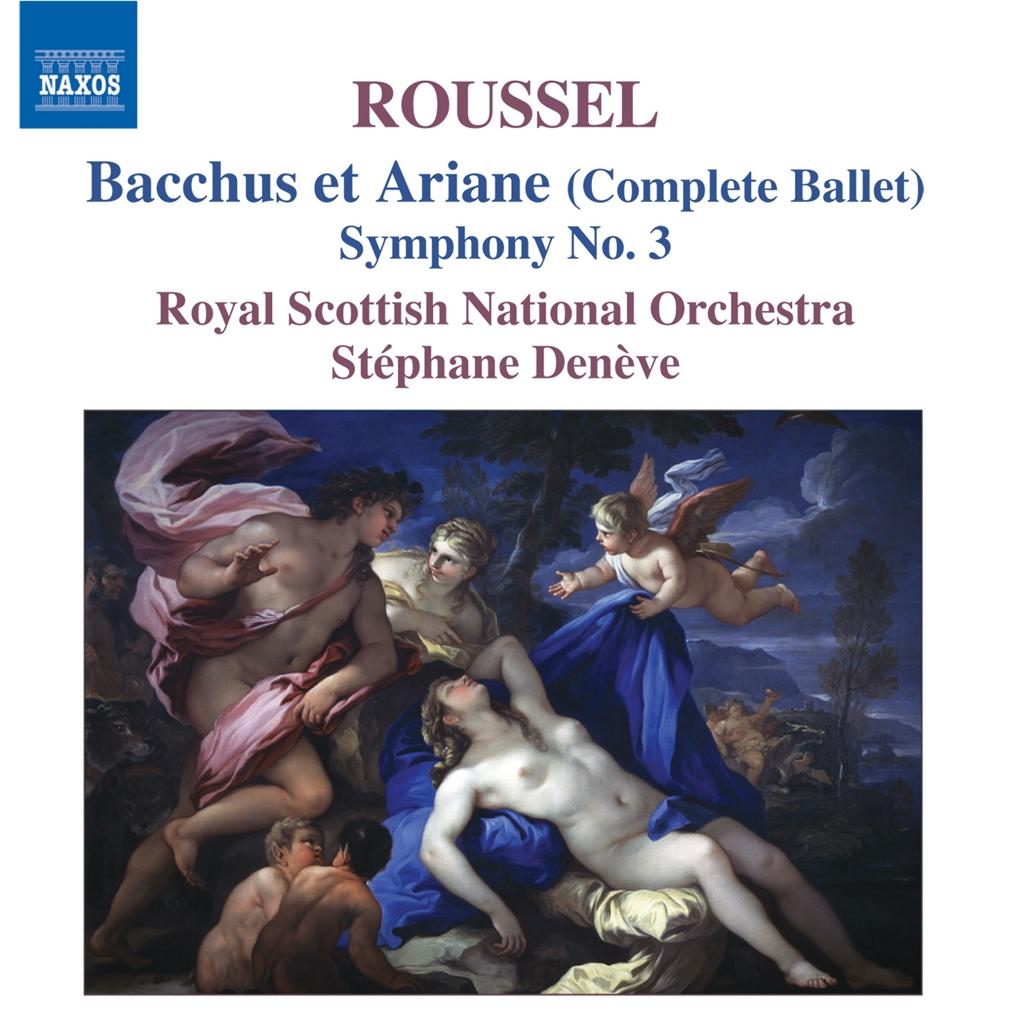 ROUSSEL: Bacchus et Ariane (Complete Ballet) / Symphony No.3