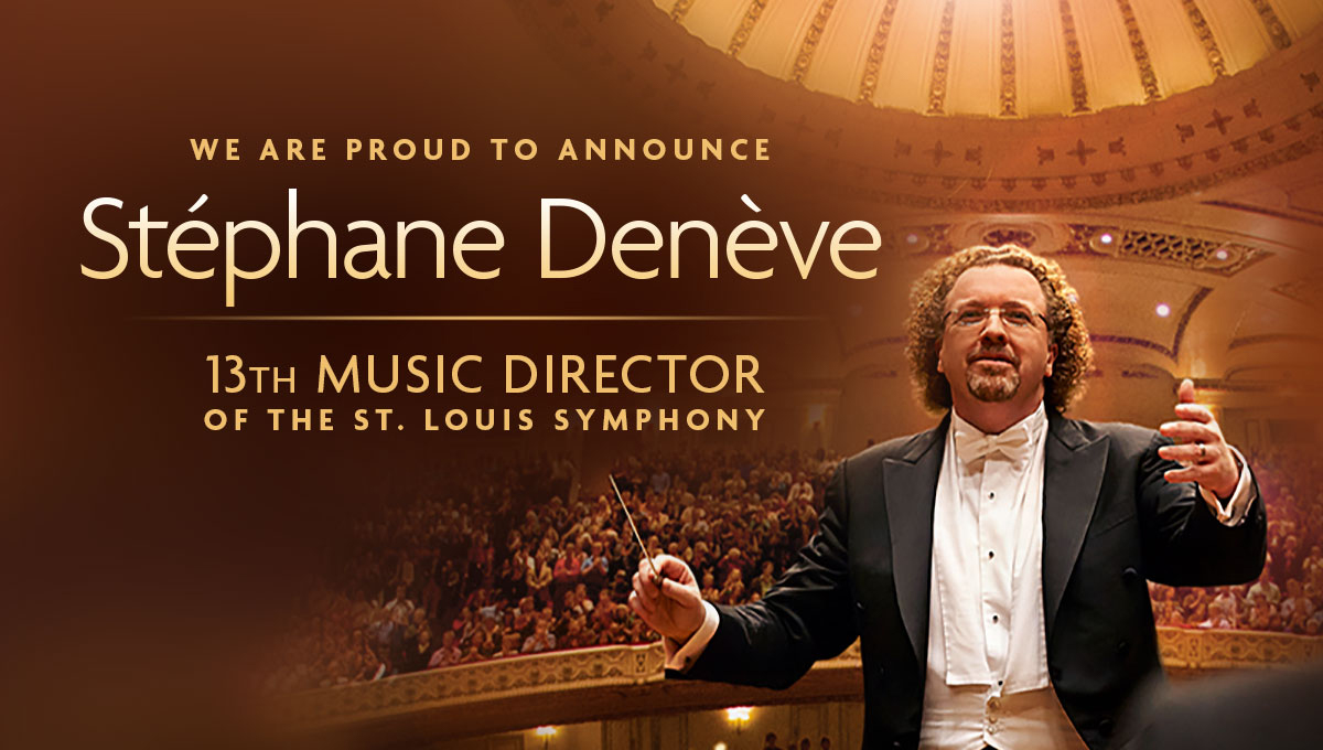 Stéphane Denève appointed Music Director of the St. Louis Symphony from 2019/20