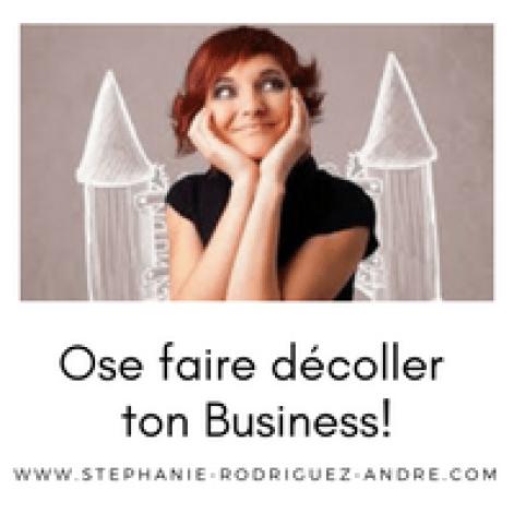 ose faire décoller ton business - Stéphanie Rodriguez-André