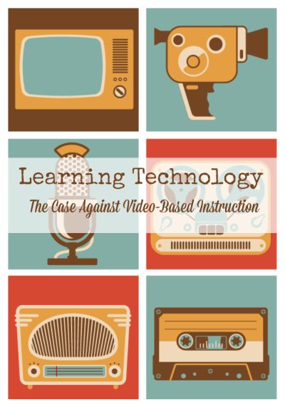 Topics in Learning Tech - the case against video - stephaniecappsdyke.com