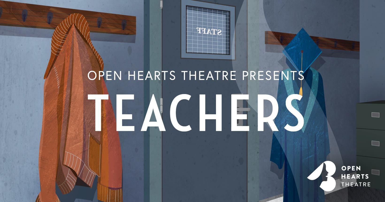 Teachers (Open Hearts Theatre)