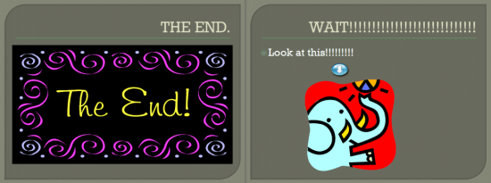Avery's final two slides - The End and Wait, there's more!