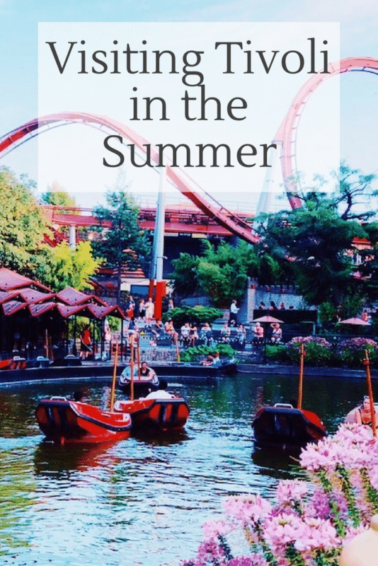 Visiting Tivoli, Copenhagen in the Summer
