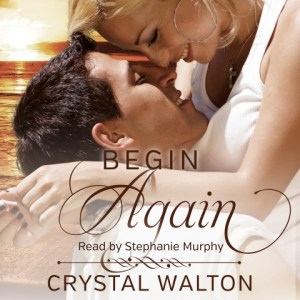 Begin Again by Crystal Walton, read by Stephanie Murphy
