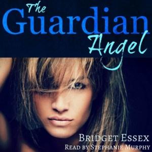 The Guardian Angel by Bridget Essex, read by Stephanie Murphy