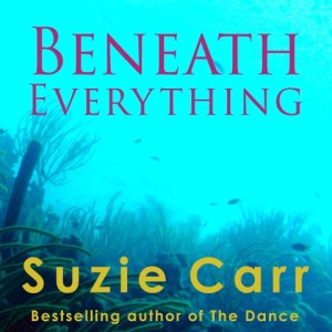 Beneath Everything by Suzie Carr, read by Stephanie Murphy
