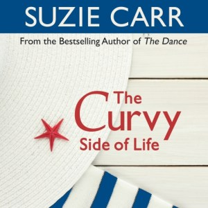 The Curvy Side of Life by Suzie Carr, read by Stephanie Murphy