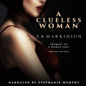 A Clueless Woman by TB Markinson, read by Stephanie Murphy