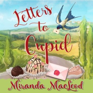 Letters to Cupid by Miranda MacLeod, read by Stephanie Murphy