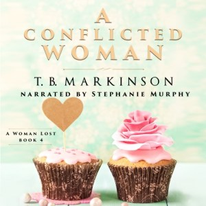 Audiobook - A Conflicted Woman by T.B. Markinson, Narrated by Stephanie Murphy