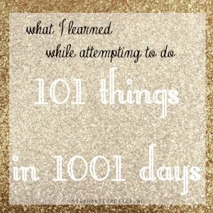 stephanieorefice.net // what i learned while attempting to do 101 things in 1001 days
