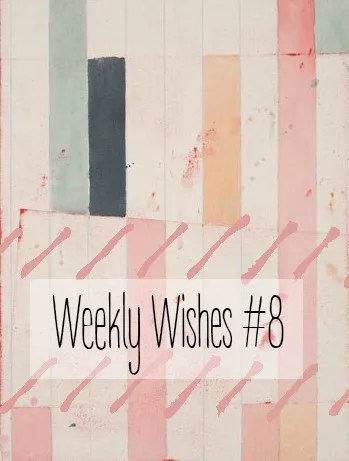weeklywishes8