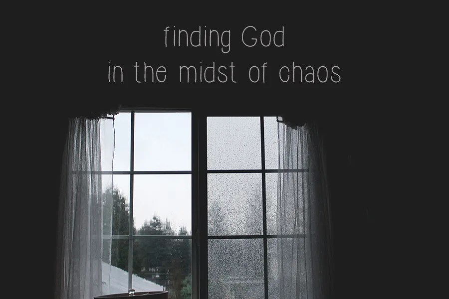 finding God in the midst of chaos / Lent 2015 // stephanieorefice.net