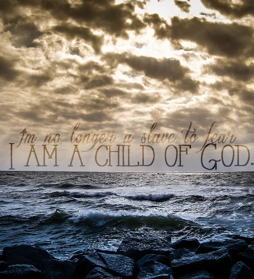 I'm no longer a slave to fear, I am a child of God // Bethel Music // stephanieorefice.net