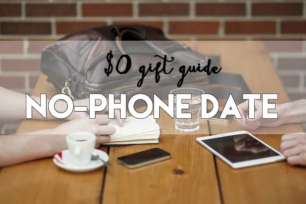 $0 gift guide // no phone date // stephanieorefice.net
