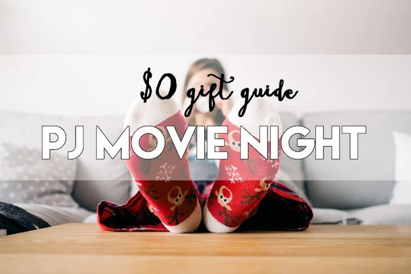 $0 gift guide // pj movie night // stephanieorefice.net