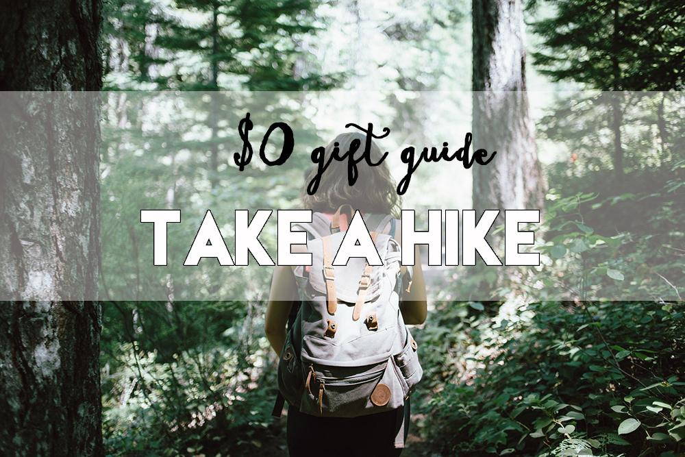 $0 gift guide // take a hike // stephanieorefice.net