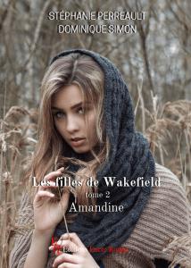 Couverture d'ouvrage: Les filles de Wakefield, tome 2, Amandine