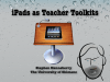 iPads as Teacher Toolkits