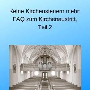 Keine Kirchensteuern mehr_ FAQ zum Kirchenaustritt, Teil 2