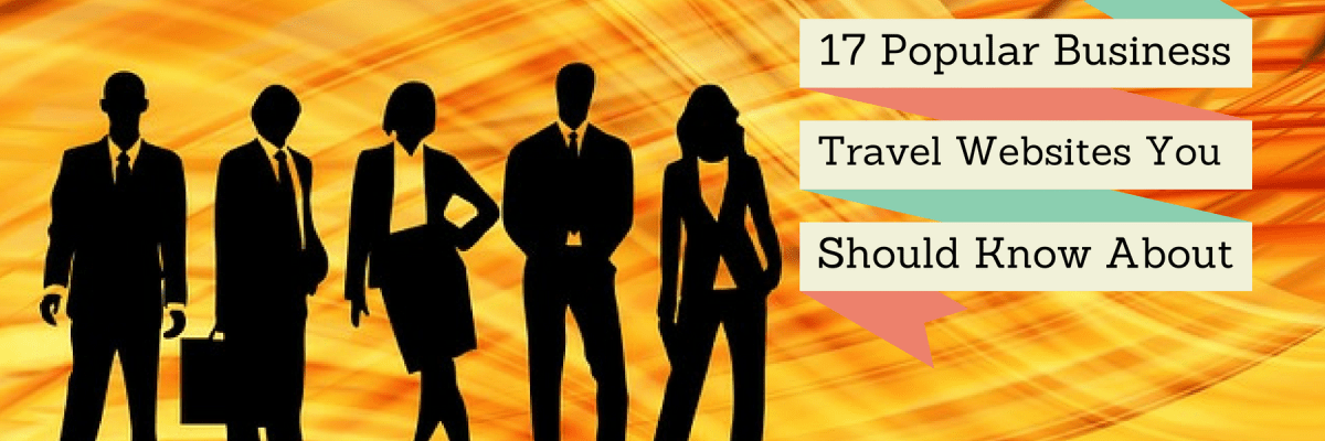 17-Popular-Business-Travel-Websites-You-Should-Know -About
