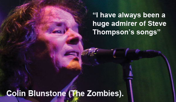 Picture of Colin Blunstone. Ihave always been a huge admirer of Steve Thompson songs. Colin Blunstone, The Zombies