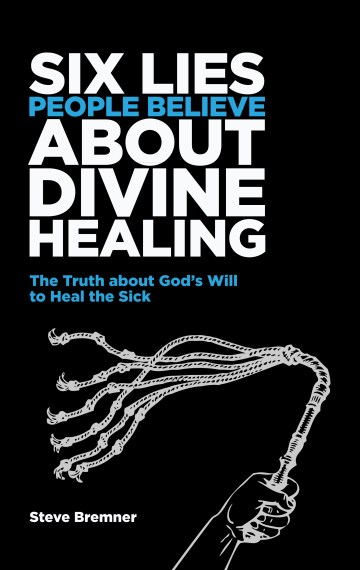 6 Lies People Believe About Divine Healing