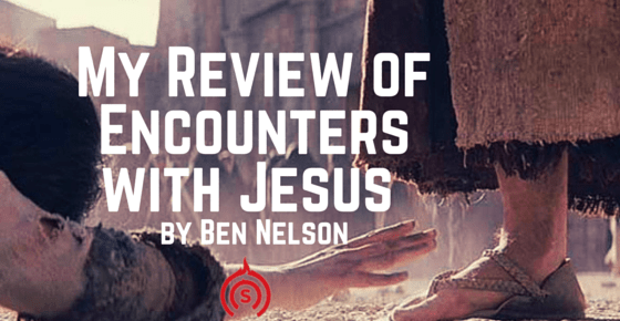 Encounters with Jesus by Ben Nelson