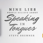 9 Lies People Believe About Speaking in Tongues Now Available!