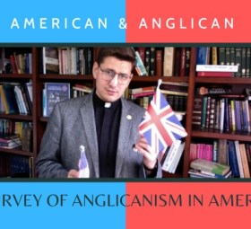 American and Anglican: Anglicanism as the Founding Faith of the Colonies and the American Republic