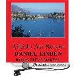 Steve Marvel narrates AIKIDO AU REVOIR