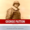 The Life of General George Patton, narrated by Steve Marvel