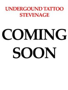 coming soon - underground tattoos and body piercings - stevenage - SG1 1DA