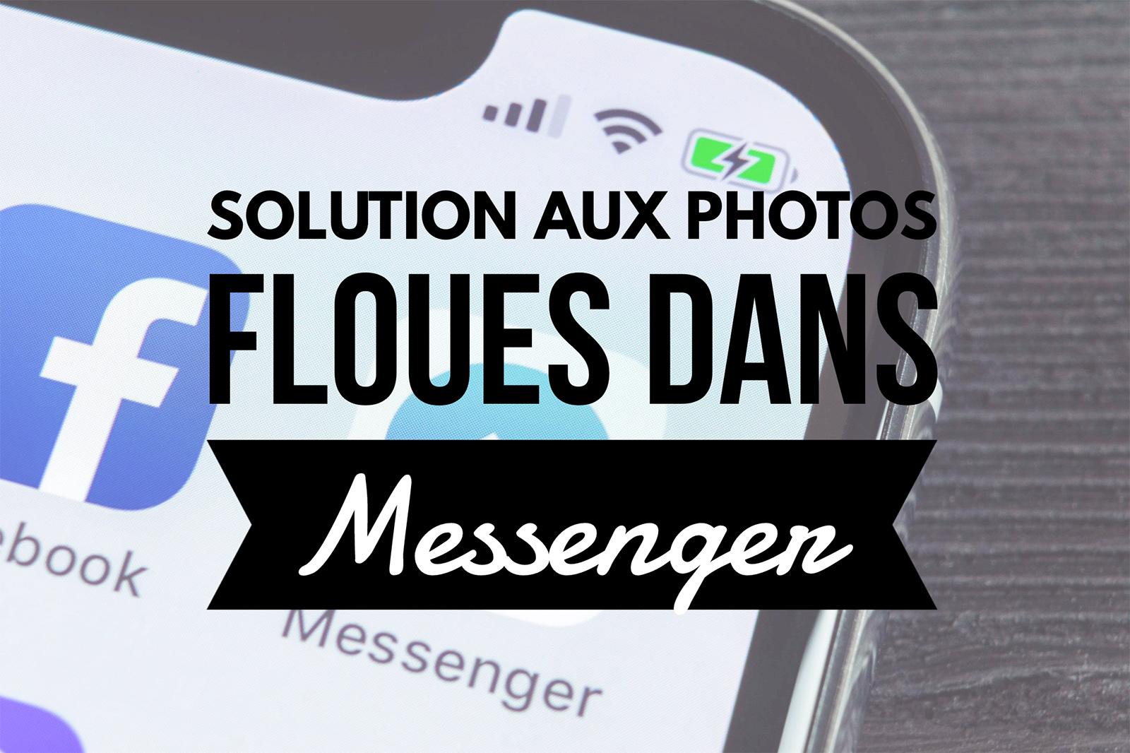 photos floues messenger