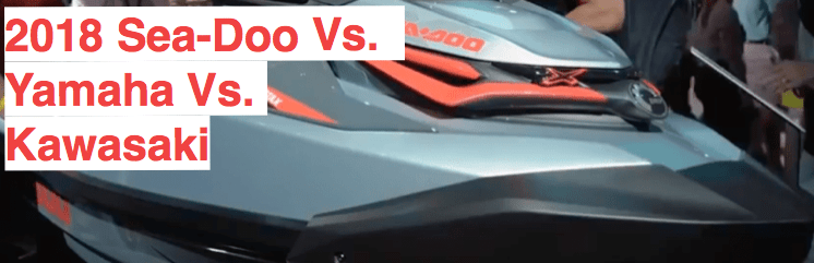 2018 Sea-Doo vs. Yamaha vs. Kawasaki