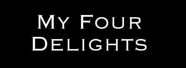 My Four Delights Steven Shomler