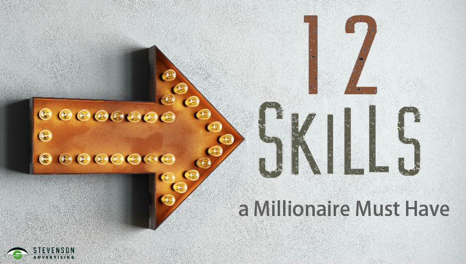 12 Skills a Millionaire Must Have