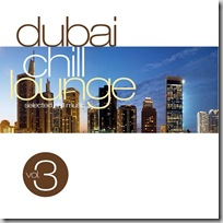 Dubai Chill Lounge - Volume 3