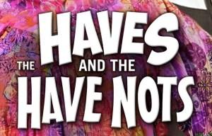 Haves and have nots_keyart